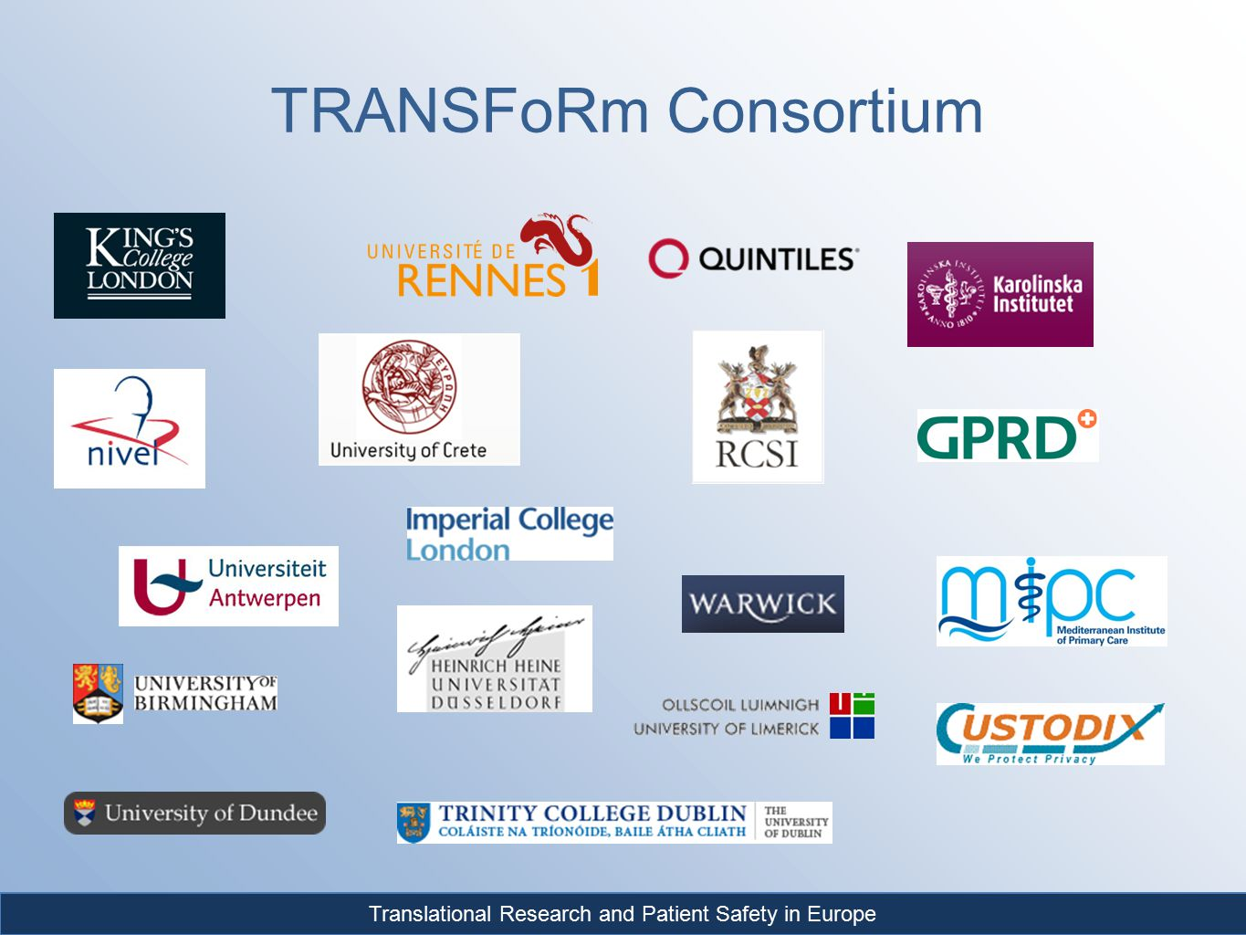 Translational Research and Patient Safety in Europe TRANSFoRm Consortium