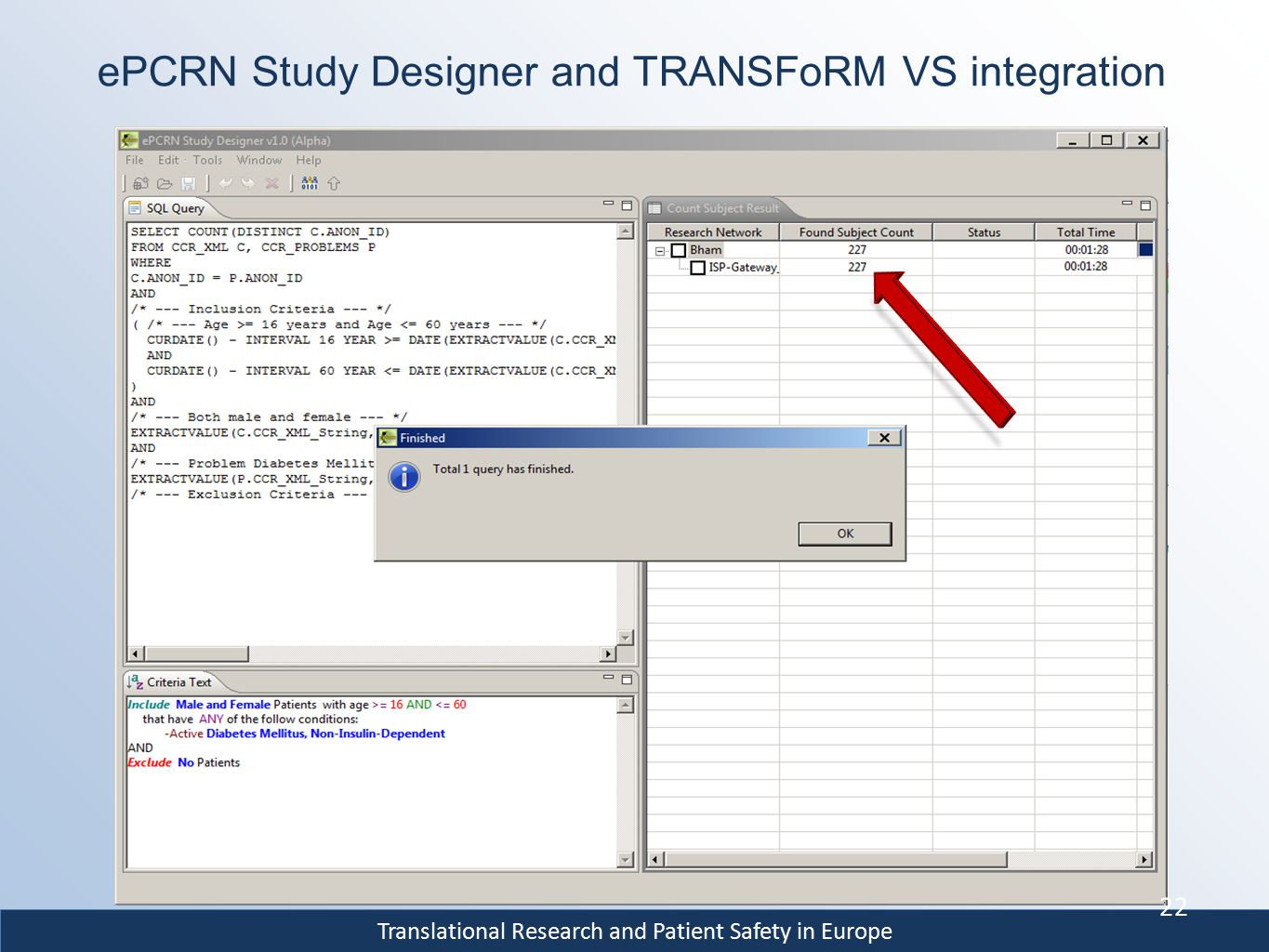 Translational Research and Patient Safety in Europe ePCRN Study Designer and TRANSFoRM VS integration 22