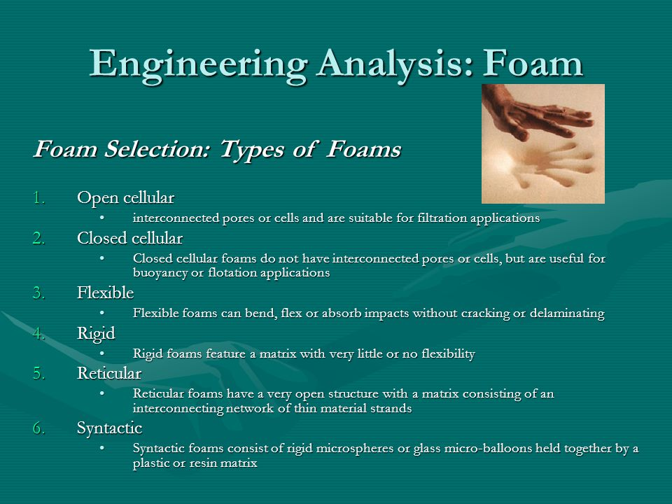 Engineering Analysis (cont'd) Foam SelectionFoam Selection