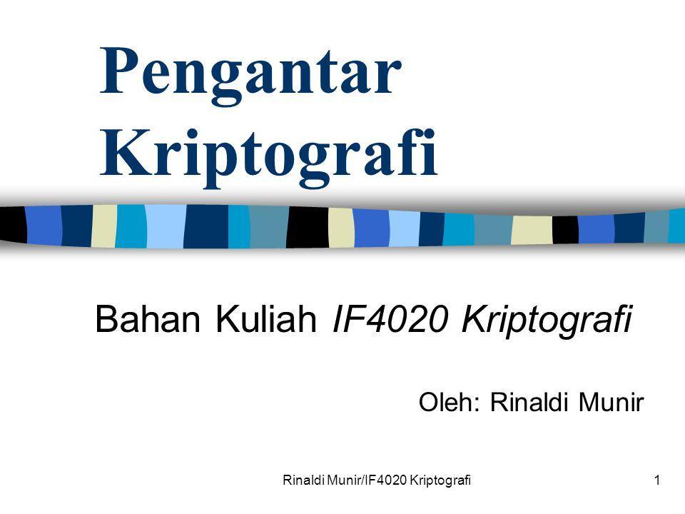 Rinaldi Munir/IF4020 Kriptografi1 Pengantar Kriptografi Bahan Kuliah IF4020 Kriptografi Oleh: Rinaldi Munir
