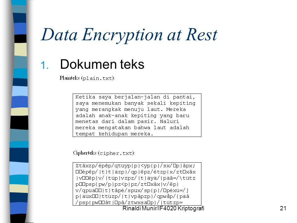 Rinaldi Munir/IF4020 Kriptografi21 Data Encryption at Rest 1. Dokumen teks