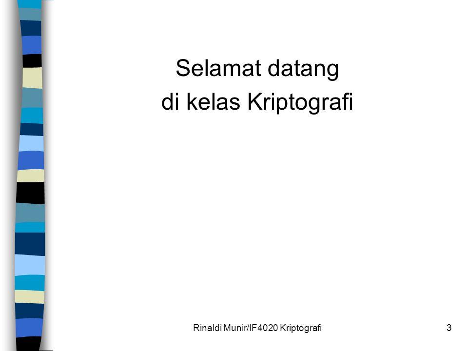 Rinaldi Munir/IF4020 Kriptografi3 Selamat datang di kelas Kriptografi