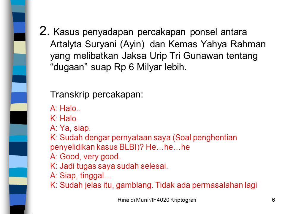 """2. Kasus penyadapan percakapan ponsel antara Artalyta Suryani (Ayin) dan Kemas Yahya Rahman yang melibatkan Jaksa Urip Tri Gunawan tentang """"dugaan"""" su"""