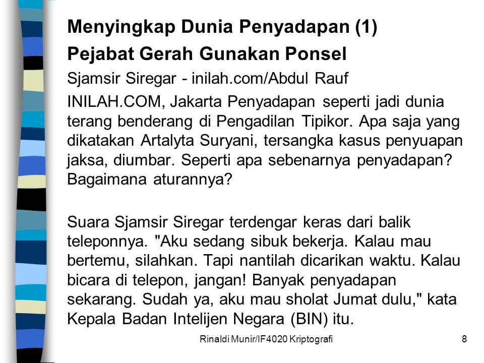 Menyingkap Dunia Penyadapan (1) Pejabat Gerah Gunakan Ponsel Sjamsir Siregar - inilah.com/Abdul Rauf INILAH.COM, Jakarta Penyadapan seperti jadi dunia