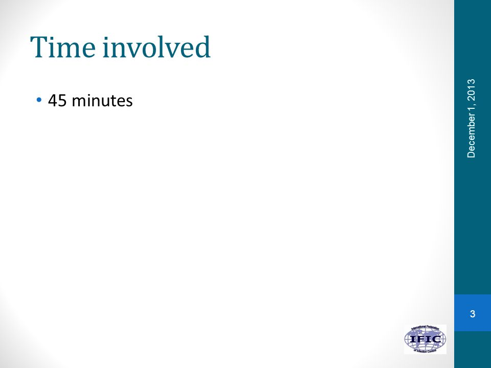 Time involved 45 minutes 3 December 1, 2013
