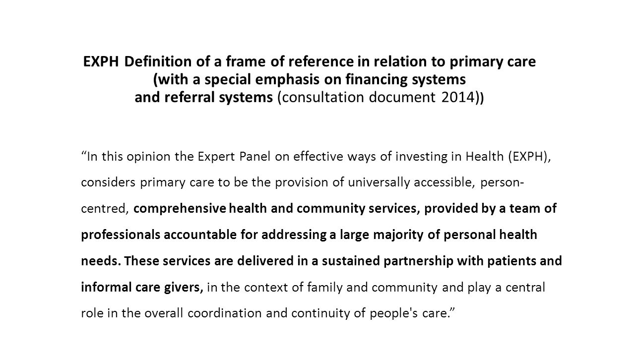EXPH Definition of a frame of reference in relation to primary care (with a special emphasis on financing systems and referral systems (consultation d