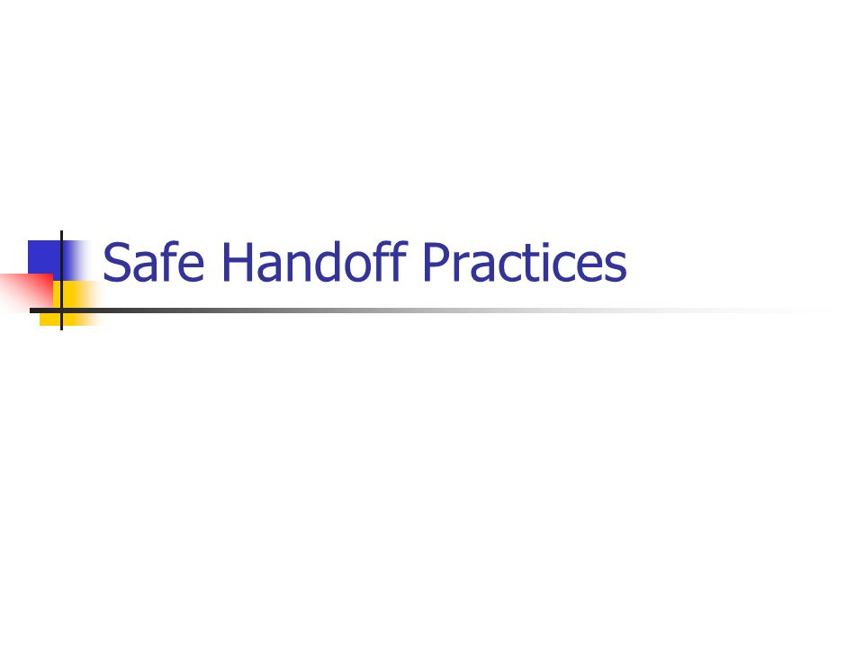 Safe Handoff Practices