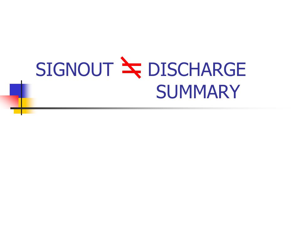 SIGNOUT DISCHARGE SUMMARY
