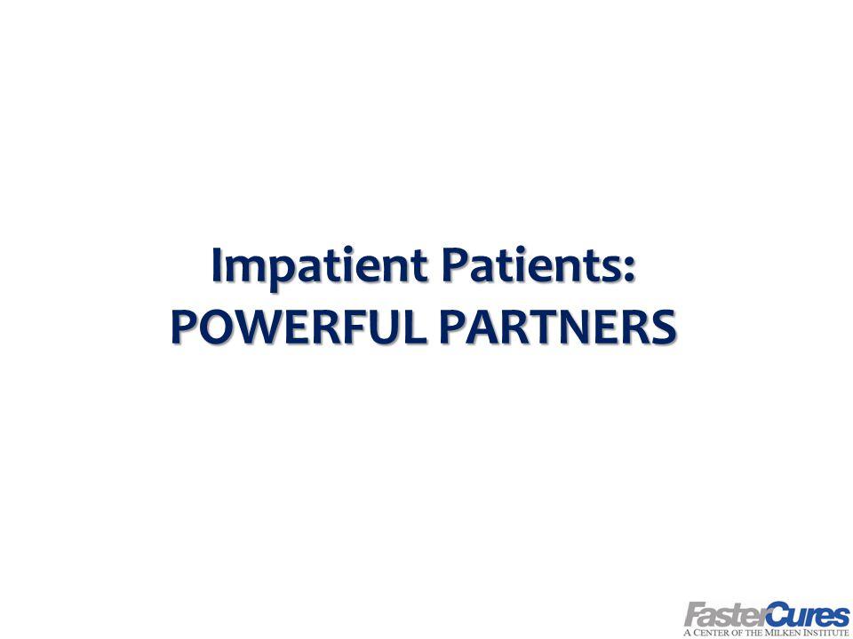 Impatient Patients: POWERFUL PARTNERS