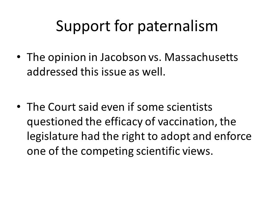 Support for paternalism The opinion in Jacobson vs.