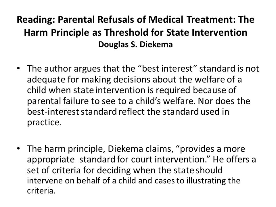Reading: Parental Refusals of Medical Treatment: The Harm Principle as Threshold for State Intervention Douglas S.