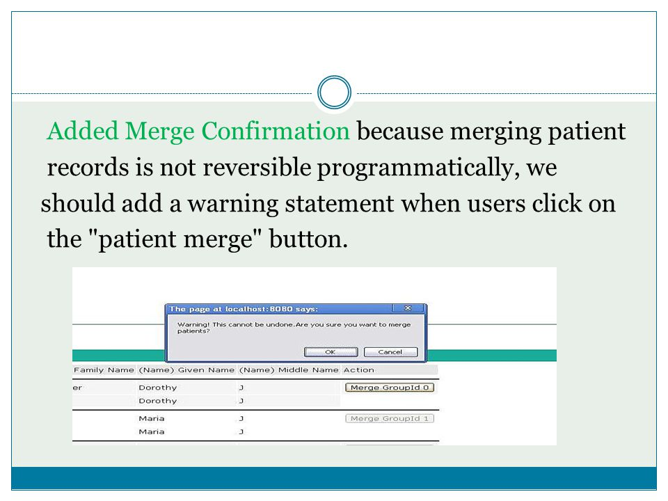 Added Merge Confirmation because merging patient records is not reversible programmatically, we should add a warning statement when users click on the patient merge button.