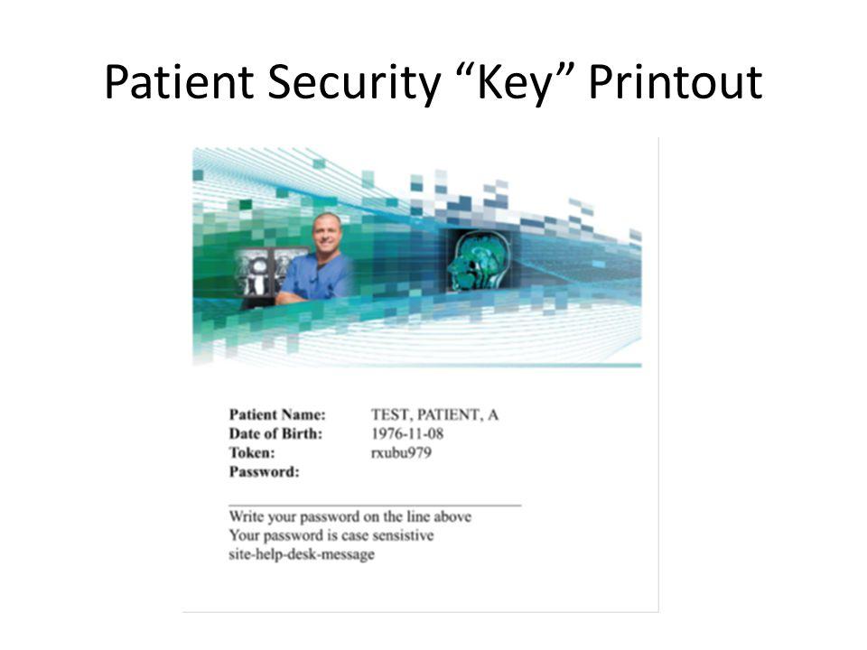 """Patient Security """"Key"""" Printout"""
