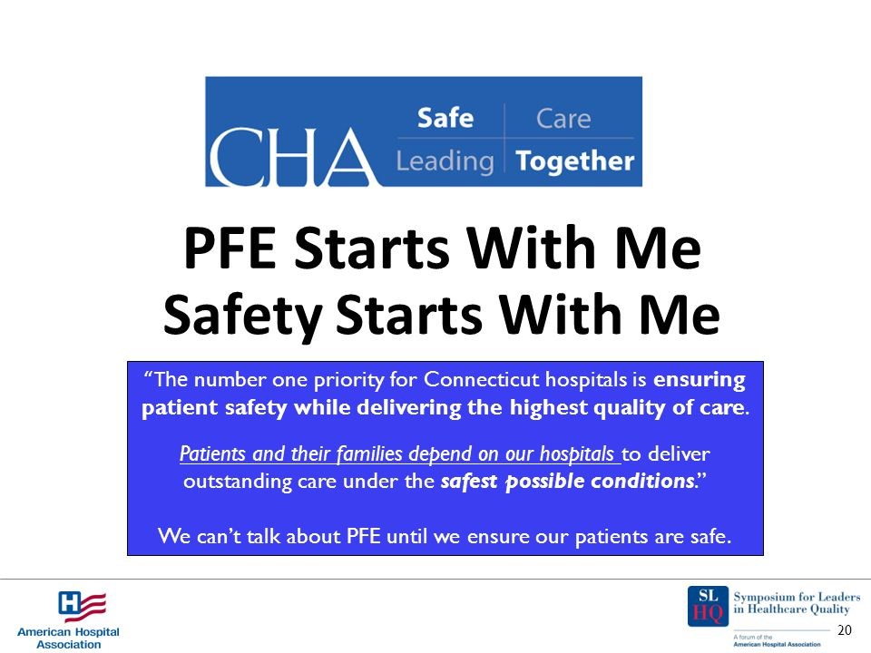 Safety Starts With Me The number one priority for Connecticut hospitals is ensuring patient safety while delivering the highest quality of care.