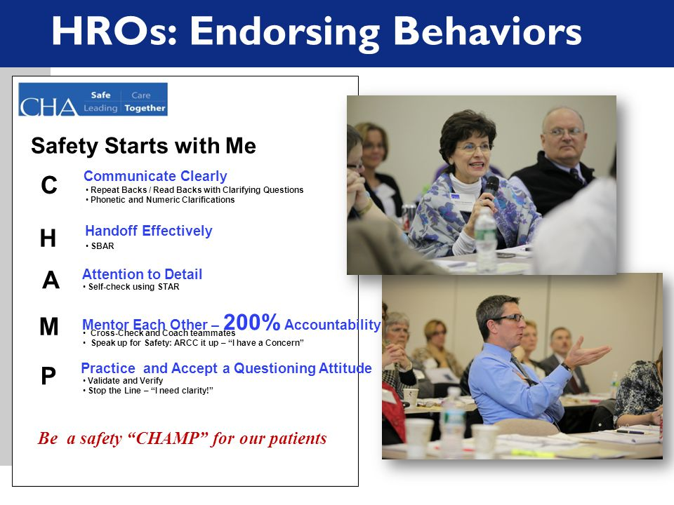 HROs: Endorsing Behaviors Safety Starts with Me Self-check using STAR Mentor Each Other – 200% Accountability Cross-Check and Coach teammates Speak up