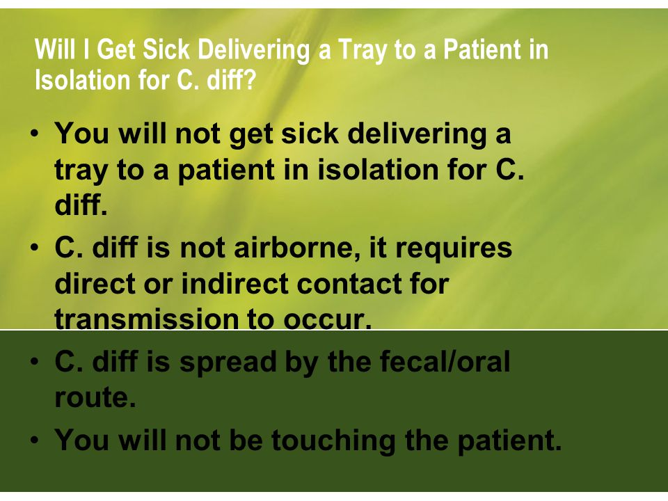 Will I Get Sick Delivering a Tray to a Patient in Isolation for C.