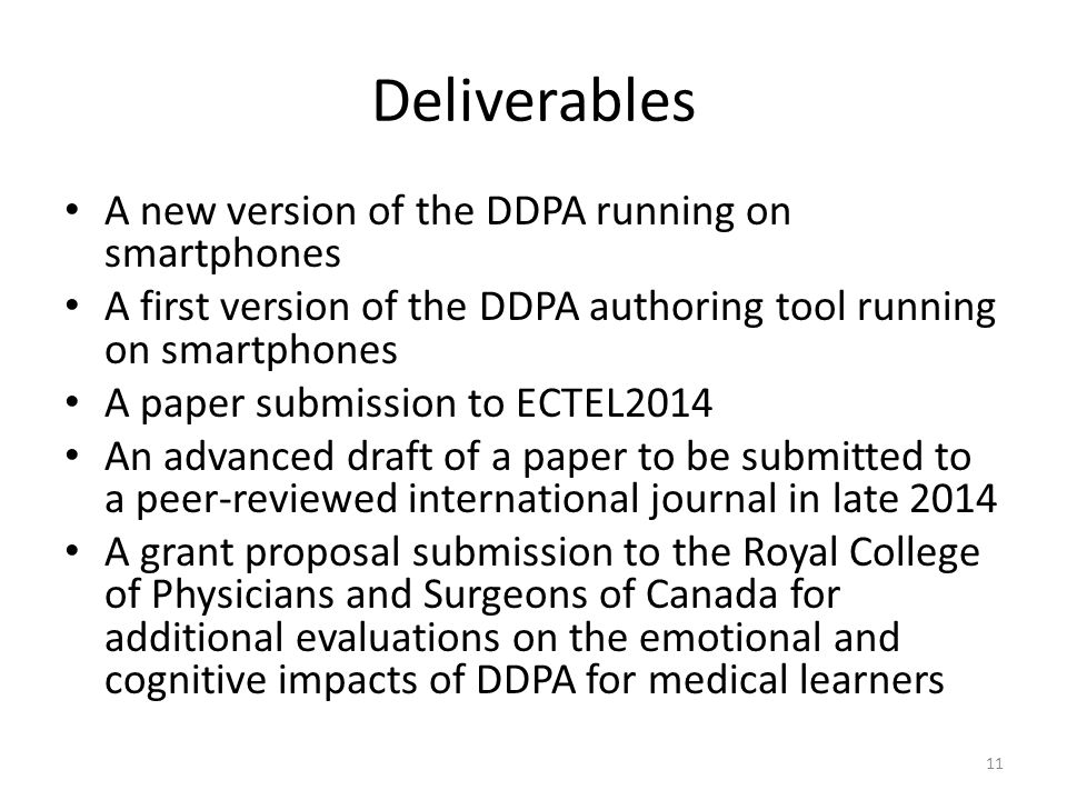 Deliverables A new version of the DDPA running on smartphones A first version of the DDPA authoring tool running on smartphones A paper submission to