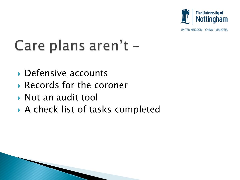  Defensive accounts  Records for the coroner  Not an audit tool  A check list of tasks completed