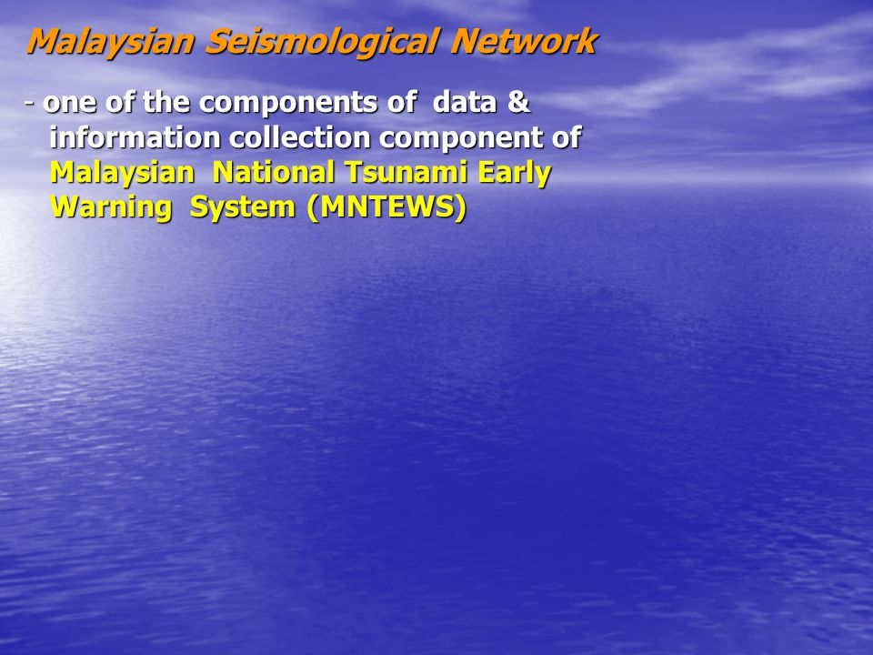 Malaysian Seismological Network - one of the components of data & information collection component of information collection component of Malaysian Na