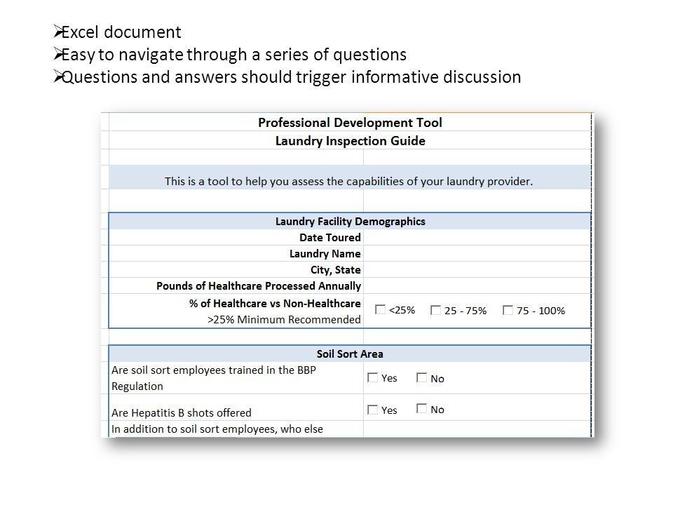  Excel document  Easy to navigate through a series of questions  Questions and answers should trigger informative discussion
