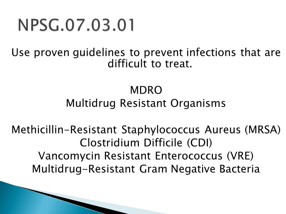 Use proven guidelines to prevent infections that are difficult to treat.