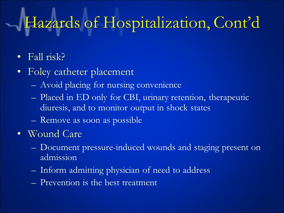 Hazards of Hospitalization, Cont'd Fall risk.