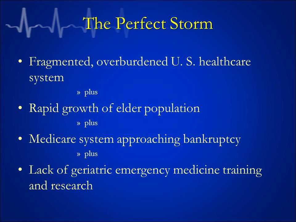 Presentation Goals Discuss an emergency medicine physician's informed approach to the geriatric patient Discuss the demographics of this population group Discuss quality care in the ED and strategies that will decrease hospital morbidity and mortality Discuss strategies to meet the future crisis in elder care Discuss effective ED transitions of care for geriatric patients