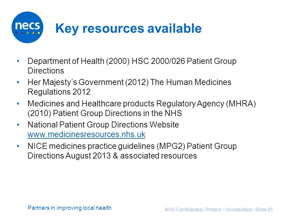Partners in improving local health Key resources available Department of Health (2000) HSC 2000/026 Patient Group Directions Her Majesty's Government