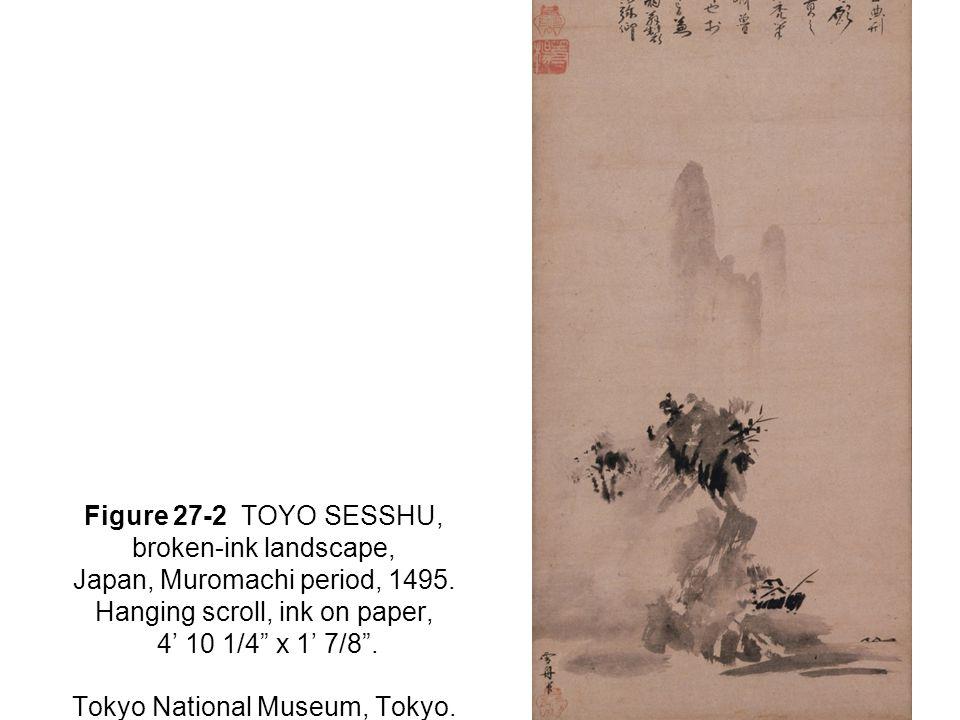 Figure 27-2 TOYO SESSHU, broken-ink landscape, Japan, Muromachi period, 1495.