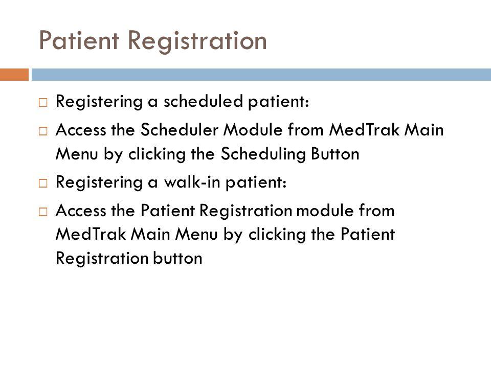 Registering a Patient from the Scheduler Scheduled Patient Walk-in's