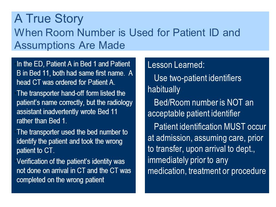 A True Story When Room Number is Used for Patient ID and Assumptions Are Made In the ED, Patient A in Bed 1 and Patient B in Bed 11, both had same fir