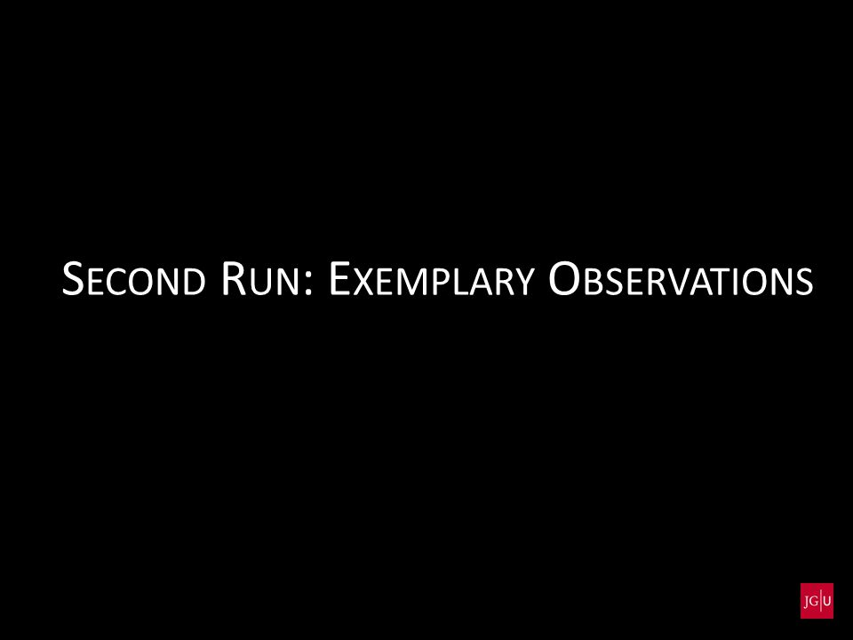 S ECOND R UN : E XEMPLARY O BSERVATIONS
