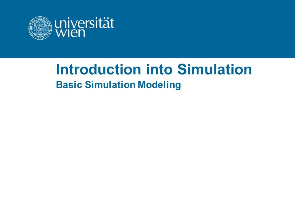 Introduction into Simulation Basic Simulation Modeling