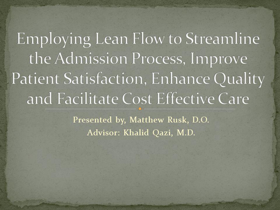 Presented by, Matthew Rusk, D.O. Advisor: Khalid Qazi, M.D.
