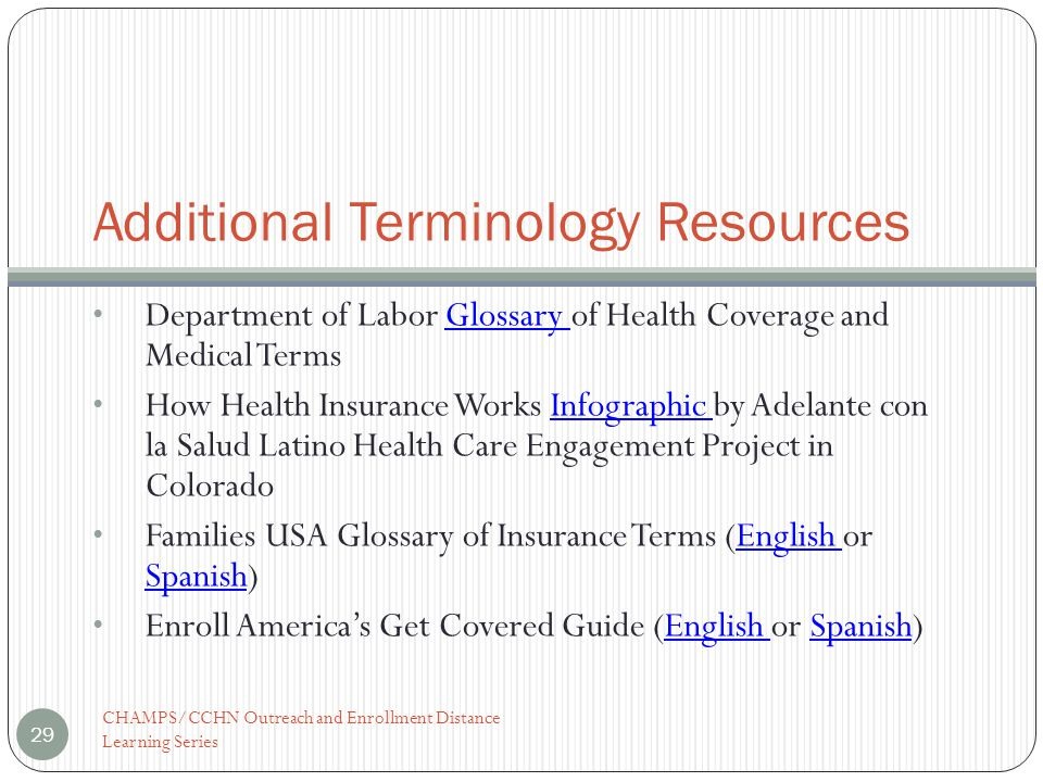 Additional Terminology Resources Department of Labor Glossary of Health Coverage and Medical TermsGlossary How Health Insurance Works Infographic by A
