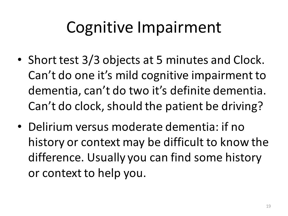 Cognitive Impairment Mild Cognitive Impairment (MCI): not dementia-can do ADLs minimal memory and intellectual deficits, may have IADL deficits; minimal or subtle gait disturbance.
