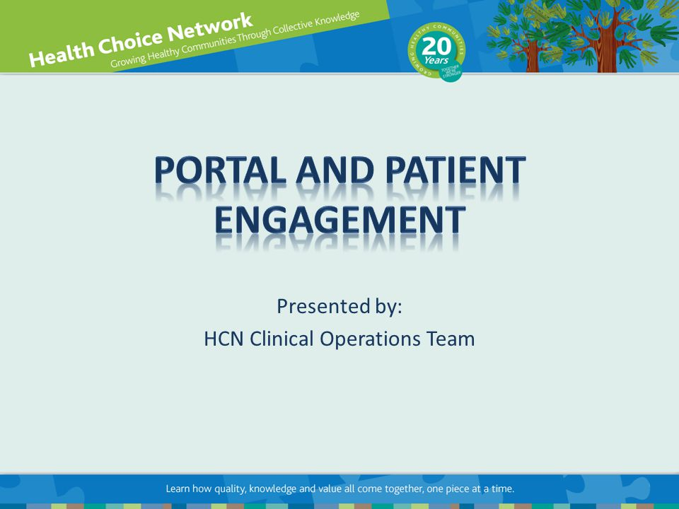 2 TopicPage Top Reasons to have and use the Patient Portal3 Sample Portal Websites4 Portal 1016 Meaningful Use and Practice Portal12 Patient Engagement29 Patient Portal Report in POMIS31