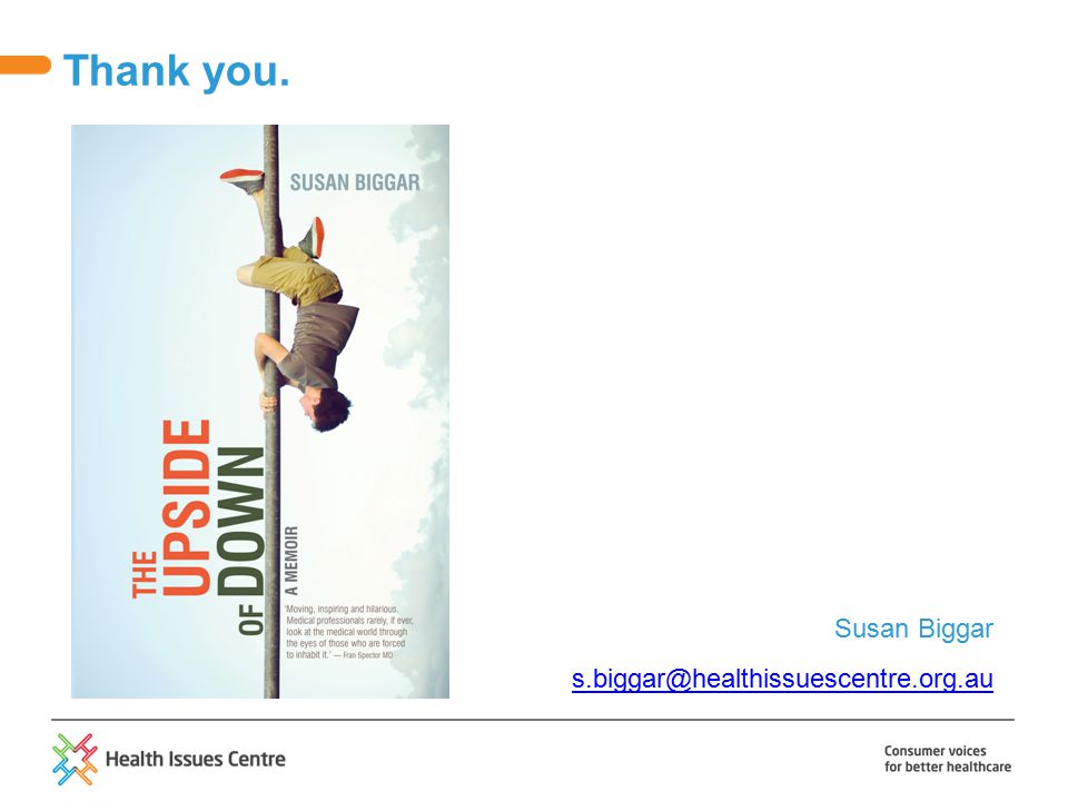 Thank you. Susan Biggar s.biggar@healthissuescentre.org.au