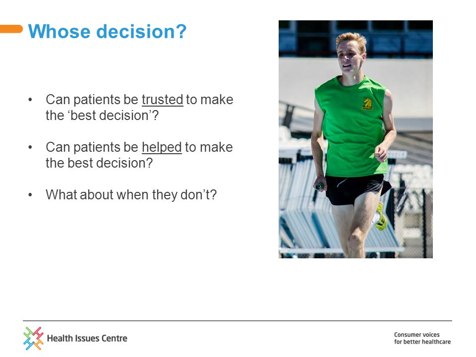 Can patients be trusted to make the 'best decision'.