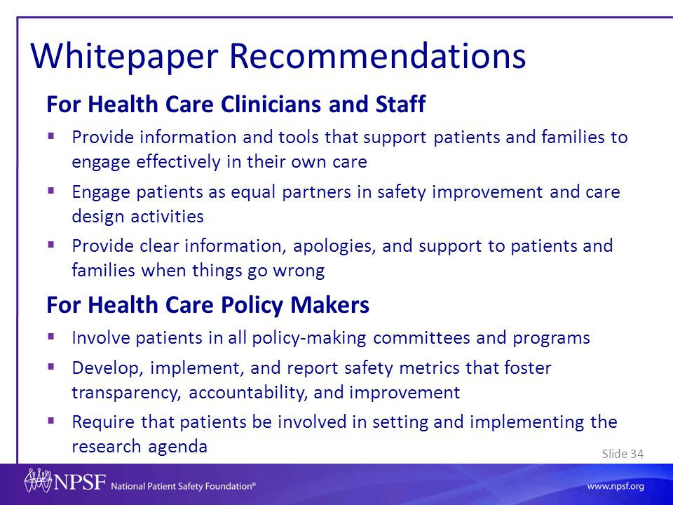 Slide 34 Whitepaper Recommendations For Health Care Clinicians and Staff  Provide information and tools that support patients and families to engage