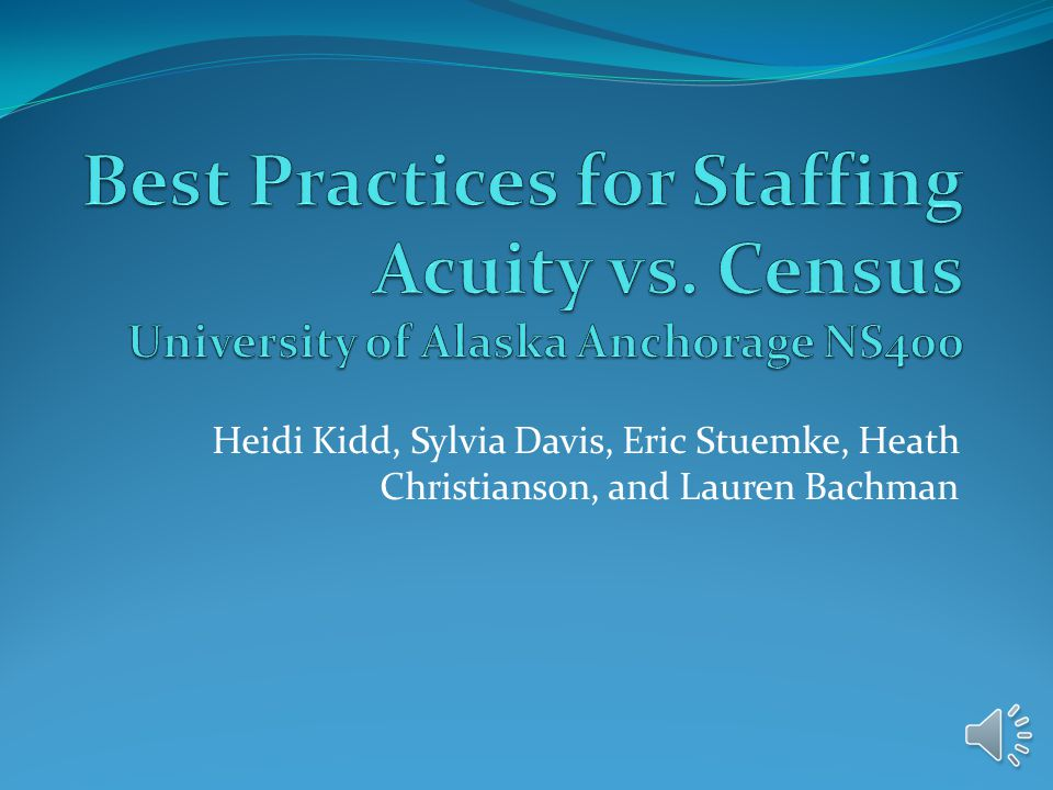 Best Practices for Staffing: Acuity vs. Census BACKGROUND Patient Classification Systems have been utilized since the 1960's without standardization o