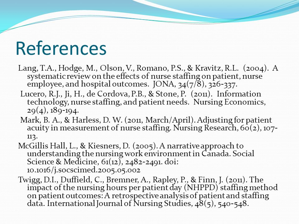 References Acar, I. (2010). A decision model for nurse-to-patient assignment. Western Michigan University. Bacon, C.T. & Mark, B. (2009). Organization