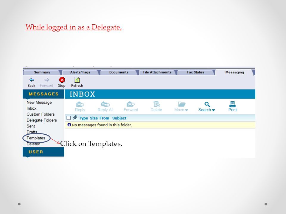 Click on Templates. While logged in as a Delegate,