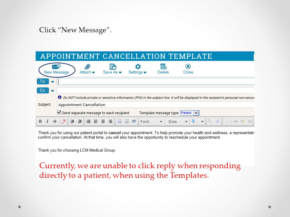 "Click ""New Message"". Currently, we are unable to click reply when responding directly to a patient, when using the Templates."