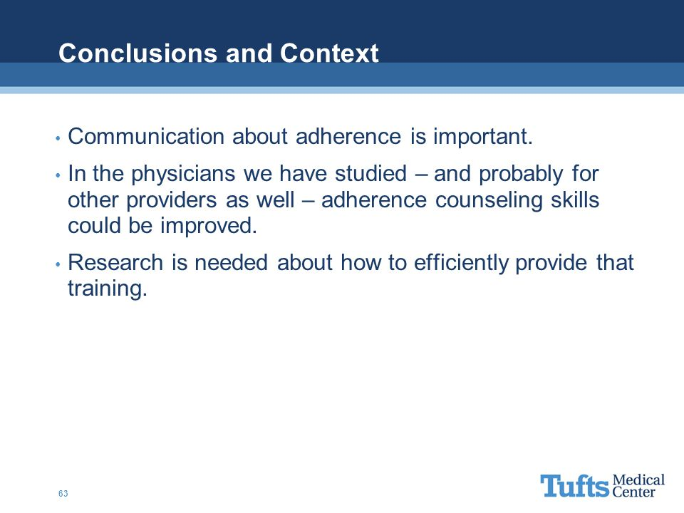 Conclusions and Context Communication about adherence is important.