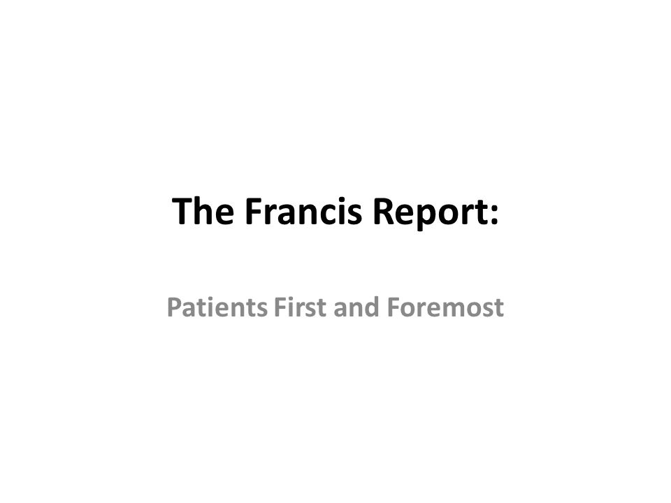 The Francis Report: Patients First and Foremost
