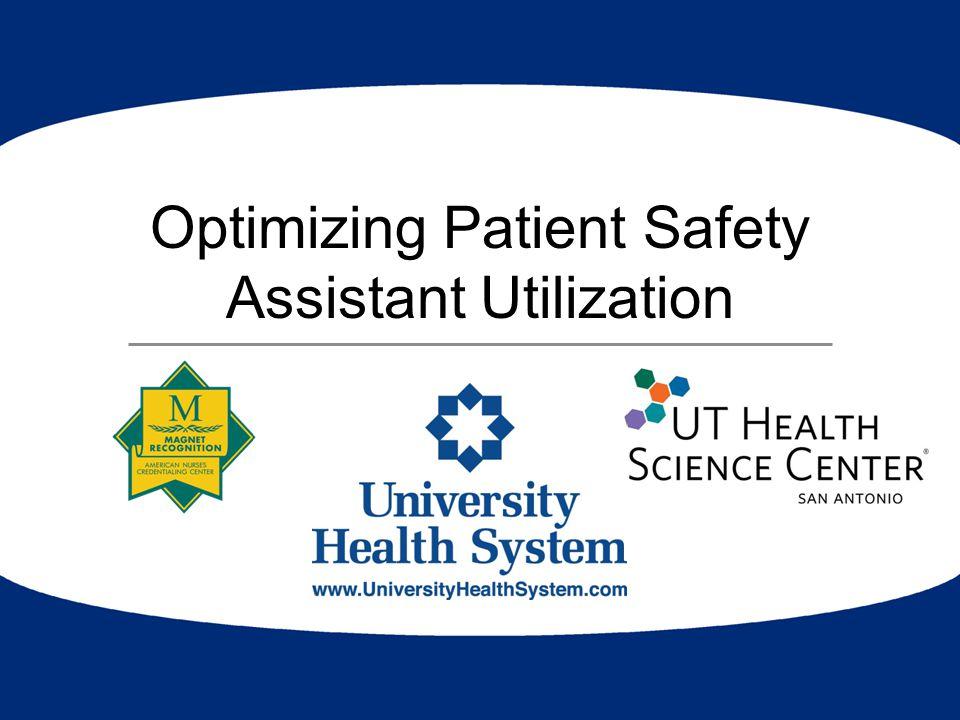Optimizing Patient Safety Assistant Utilization