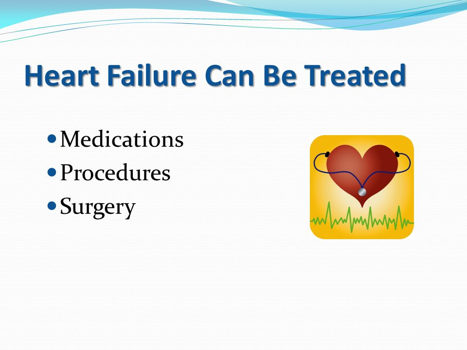 Heart Failure is Chronic It requires lifelong treatment.