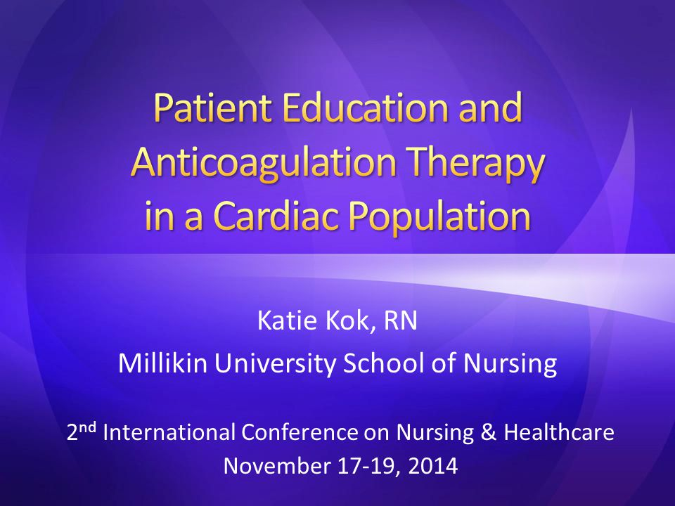 Katie Kok, RN Millikin University School of Nursing 2 nd International Conference on Nursing & Healthcare November 17-19, 2014