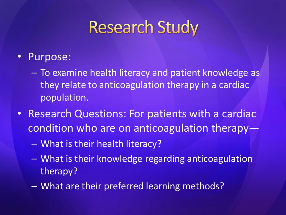 Purpose: – To examine health literacy and patient knowledge as they relate to anticoagulation therapy in a cardiac population.